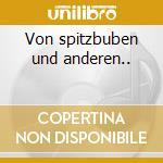 Von spitzbuben und anderen.. cd musicale