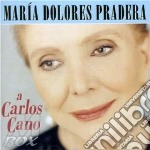 A carlos cano cd musicale di Pradera maria dolores