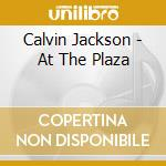 At the plaza - cd musicale di Jackson Calvin