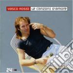 LE CANZONI D'AMORE(24bit dig.remast. cd musicale di Vasco Rossi