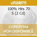 100% HITS 70's (2CDx1) cd musicale di ARTISTI VARI