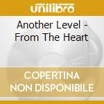 From the heart cd musicale di Level Another