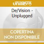De/Vision - Unplugged cd musicale