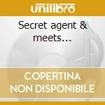 Secret agent & meets... cd musicale di Edwin astley (ost)