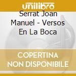 Versos en la boca cd musicale di Serrat joan manuel