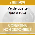 Verde que te quero rosa cd musicale di Cartola