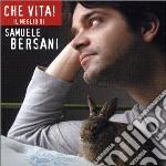 CHE VITA! IL MEGLIO DI cd musicale di Samuele Bersani