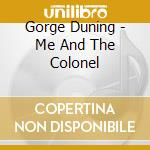 Me and the colonel cd musicale di Gorge duning (ost)