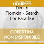 Dimitri Tiomkin - Search For Paradise cd musicale di Dimitri tiomkin (ost