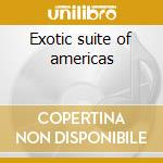 Exotic suite of americas cd musicale di Perez Prado