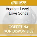 Love songs cd musicale di Level Another