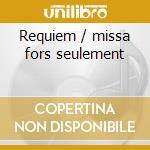Requiem / missa fors seulement cd musicale di Ockeghem