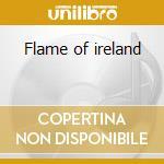 Flame of ireland cd musicale di Artisti Vari