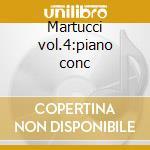 Martucci vol.4:piano conc cd musicale di Giuseppe Martucci