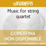 Music for string quartet cd musicale di Catalani / puccini