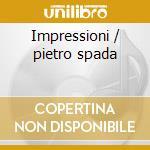 Impressioni / pietro spada cd musicale di Catalani