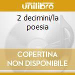 2 decimini/la poesia cd musicale di Saverio Mercadante