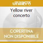 Yellow river concerto cd musicale di Artisti Vari