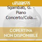 Sgambati, G. - Piano Concerto/Cola Di Ri cd musicale di Giovanni Sgambati