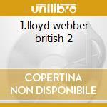 J.lloyd webber british 2 cd musicale di Webber andrew lloyd