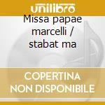 Missa papae marcelli / stabat ma cd musicale di Palestrina