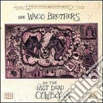 ..to the last dead cowboy - cd musicale di The waco brothers