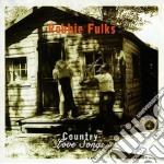 Country love songs - cd musicale di Robbie Fulks