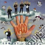 Cowboy in flames - cd musicale di The waco brothers