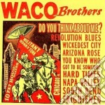 Do you think about me? - cd musicale di Brothers Waco