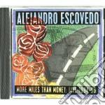 More miles than money - escovedo alejandro cd musicale di Alejandro Escovedo