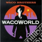 Wacoworld - cd musicale di Brothers Waco