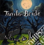 Whine de lune - cd musicale di Bride Trailer