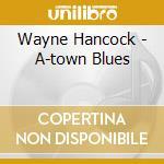 A TOWN BLUES cd musicale di HANCOCK WAYNE