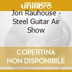 STEEL GUITAR AIR SHOW cd musicale di ARTISTI VARI