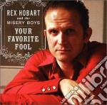 YOUR FAVOURITE FOOL cd musicale di HOBART REX