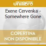 Exene Cervenka - Somewhere Gone cd musicale di CERVENKA EXENE