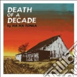 Ha Ha Tonka - Death Of A Decade cd musicale di Ha ha tonka