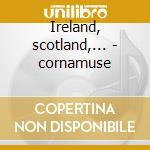 Ireland, scotland,... - cornamuse cd musicale di Bagpipe The