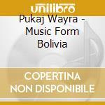 Same cd musicale di Bolivia pukaj wayra