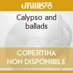 Calypso and ballads cd musicale di The legendary sir la