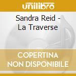 La traversee - cd musicale di Reid Sandra