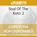 Soul of the koto vol.2 - cd musicale di Ryu Ikuta