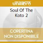 Soul of the koto vol.2 - cd musicale di Ryu Ikuta