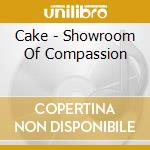 Showroom of compassion cd musicale di Cake