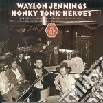 Honky tonk heroes - remastered cd musicale di Waylon Jennings