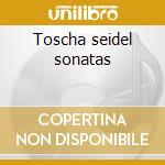 Toscha seidel sonatas cd musicale di Artisti Vari