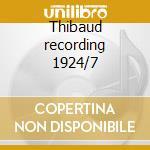 Thibaud recording 1924/7 cd musicale di Artisti Vari