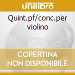 Quint.pf/conc.per violino cd musicale di Artisti Vari