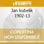 Jan kubelik 1902-13 cd musicale di Artisti Vari