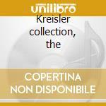 Kreisler collection, the cd musicale di Artisti Vari